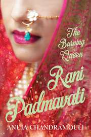 Rani Padmavati: The Burning Queen