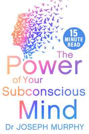 The Power of Your Subconscious Mind in 15 mins