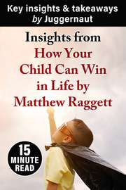 Insights from How Your Child Can Win by Matthew Raggett in 15 mins
