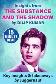 Insights from The Substance and The Shadow by Dilip Kumar in 15 mins