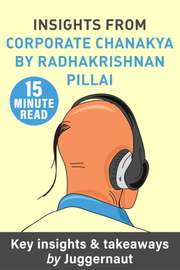 Insights from Corporate Chanakya by Radhakrishnan Pillai in 15 minutes