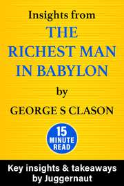 Insights from The Richest Man in Babylon by George S Clason in 15 mins