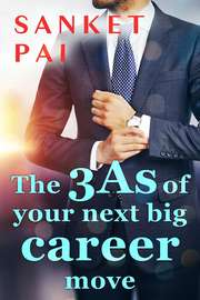 The 3As of Your Next Big Career Move