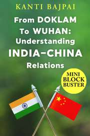 From Doklam To Wuhan: Understanding India–China Relations