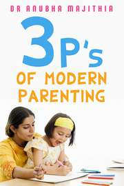 3Ps of Modern Parenting