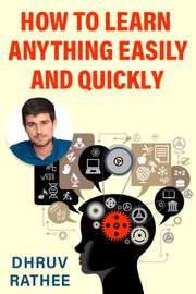 How to Learn anything Easily and Quickly