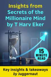 Insights from Secrets of the Millionaire Mind by T Harv Eker in 15 mins