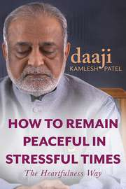 How to Remain Peaceful in Stressful Times