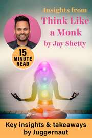 Insights from Think Like a Monk by Jay Shetty in 15 mins