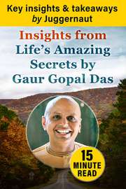 Insights from Life's Amazing Secrets by Gaur Gopal Das in 15 mins