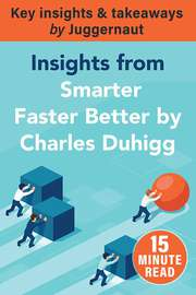 Insights from Smarter, Faster, Better by Charles Duhigg in 15 minutes