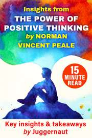 Insights from The Power of Positive Thinking by Norman Vincent Peale in 15 minutes