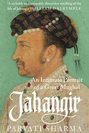Jahangir : An Intimate Portrait of a Great Mughal
