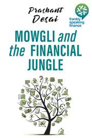 Frankly Speaking Finance: Mowgli and the Financial Jungle