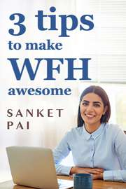3 Tips to make WFH Awesome