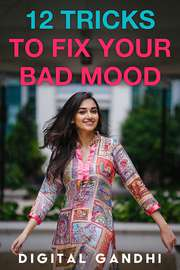 12 Tricks to Fix Your Bad Mood