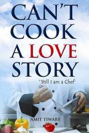 Can't Cook A Love Story: Still I Am A Chef