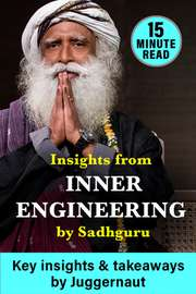 Insights from Inner Engineering by Sadhguru in 15 minutes