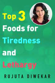 Top 3 Foods for Tiredness and Lethargy