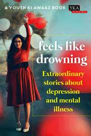 Feels like Drowning: Extraordinary Stories about Depression and Mental Illness