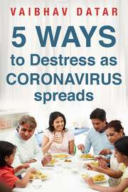 5 Ways to Destress as Coronavirus Spreads