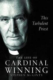 This Turbulent Priest: The Life of Cardinal Winning (Text Only)