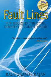 Fault Lines : How Hidden Fractures Still Threaten The World Economy