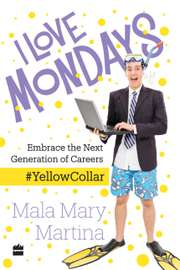 I Love Mondays: Embrace the Next Generation of Careers