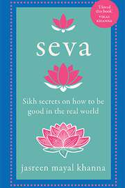 Seva: Sikh Secrets on How to Be Good in the Real World