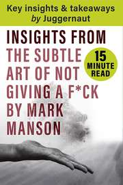 Insights from Subtle Art of Not Giving a F*ck in by Mark Manson 15 mins