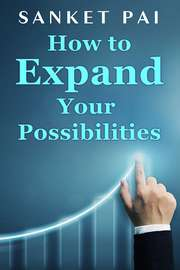 How to Expand Your Possibilites