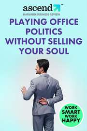Playing Office Politics Without Selling Your Soul