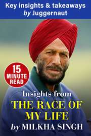 Insights from The Race of My Life by Milkha Singh in 15 mins