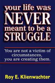 Your Life Was Never Meant To Be A Struggle