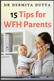 15 Tips for WFH Parents