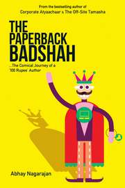 The Paperback Badshah: The Comical Journey of a '100 Rupee' Author