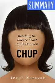 Summary of Chup: Breaking the Silence About India's Women