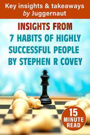 Insights from The 7 Habits of Highly Effective People by Stephen R Covey in 15 mins