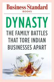Dynasty – The Family Battles that Tore Indian Businesses Apart