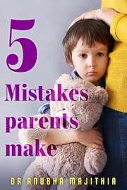 5 Mistakes Parents Make