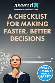 A Checklist for Making Faster, Better Decisions