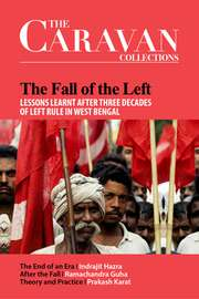 The Fall of the Left: Lessons Learnt After Three Decades of Left Rule in West Bengal
