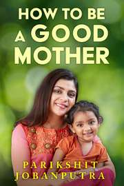 How to be a Good Mother