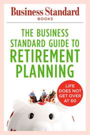 The Business Standard Guide to Retirement Planning
