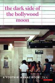 The Dark Side of the Bollywood Moon
