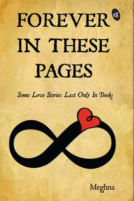 Forever In These Pages: Some Love Stories Last Only In Books