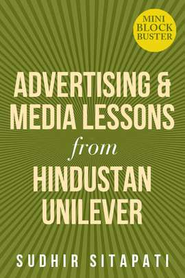 Advertising & Media Lessons from Hindustan Unilever