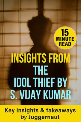 Insights from The Idol Thief by S Vijay Kumar in 15 mins