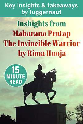 Insights from Maharana Pratap: The Invincible Warrior by Rima Hooja in 15 mins