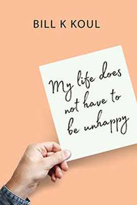 My Life Does Not Have To Be Unhappy